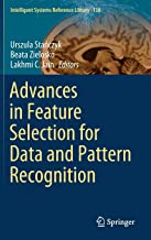 Advances in Feature Selection for Data and Pattern Recognition (Intelligent Systems Reference Library)
