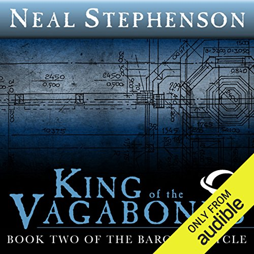 King of the Vagabonds     Book Two of The Baroque Cycle              Autor:                                                                                                                                 Neal Stephenson                               Sprecher:                                                                                                                                 Neal Stephenson (introduction),                                                                                        Simon Prebble,                                                                                        Kevin Pariseau                      Spieldauer: 11 Std. und 11 Min.     30 Bewertungen     Gesamt 4,6