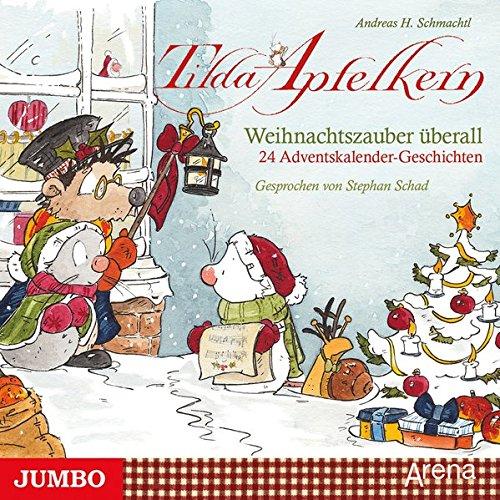 Tilda Apfelkern. Weihnachtszauber überall: 24 Adventskalender-Geschichten und eine Weihnachtsüberraschung
