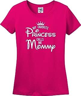 My Favorite Princess Calls Me Mommy Ladies T-Shirt (S-3X)