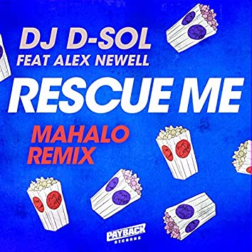 Rescue Me (feat. Alex Newell) [Mahalo Remix]