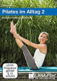 Pilates im Alltag 2: Fortgeschrittene und Könner