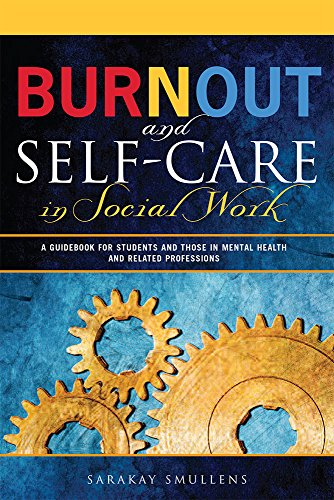 Compare Textbook Prices for Burnout and Self-Care in Social Work: A Guidebook for Students and Those in Mental Health and Related Professions  ISBN 9780871014627 by SaraKay Smullens