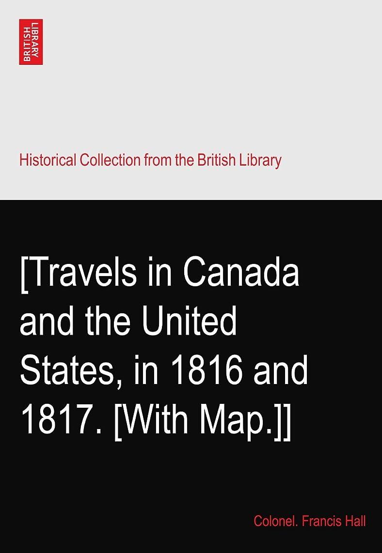 防腐剤トレース谷[Travels in Canada and the United States, in 1816 and 1817. [With Map.]]