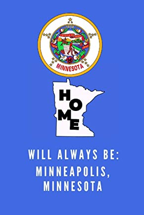 Home Will Always Be Minneapolis, Minnesota: MN State Note Book