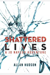 Shattered Lives: A Jo Naylor Adventure Kindle Edition