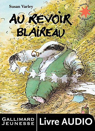 Au revoir Blaireau - L'heure des histoires