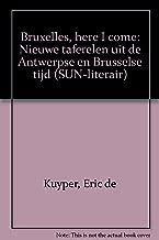 Bruxelles, here I come: Nieuwe taferelen uit de Antwerpse en Brusselse tijd (Dutch Edition)