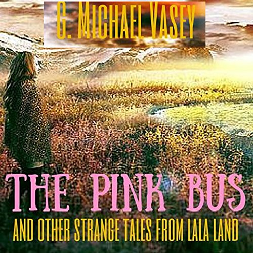 The Pink Bus and Other Strange Tales from Lala Land cover art