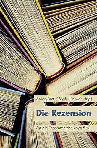 Die Rezension: Aktuelle Tendenzen der Literaturkritik (KONNEX Studien im Schnittbereich von Literatur, Kultur und Natur)