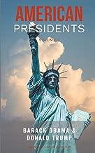 AMERICAN PRESIDENTS VOLUME 2: Barack Obama and Donald Trump - 2 Books in 1!