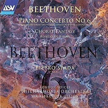 Beethoven: Piano Concerto No. 6; Choral Fantasy etc