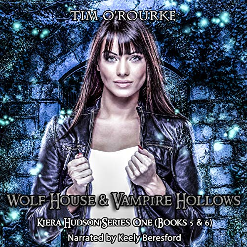 Kiera Hudson: Wolf House & Vampire Hollows, Books 5 and 6 cover art