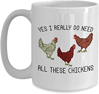 Yes I Really Do Need All These Chickens, Rooster Coffee Mug, Crazy Chicken Lady, Funny Chicken Coffee for Chicken Lovers, Backyard Chicken Farmers Gifts, Morning Person, Chicken Cup, Rustic Mug