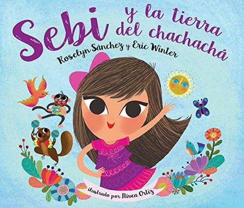 Sebi y La Tierra Del Chachacha (Spanish Edition)