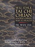 Wu Style Tai Chi Chuan: Ancient Chinese Way to Health