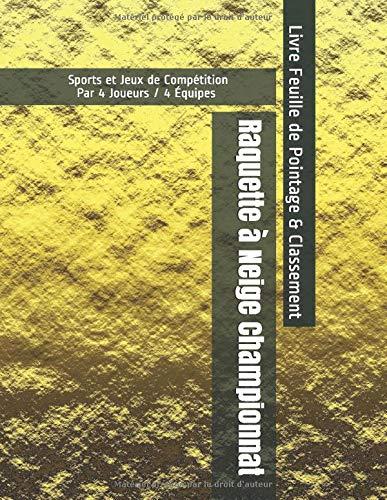 Raquette à Neige Championnat - Sports et Jeux de Compétition - Par 4 Joueurs / 4 Équipes - Livre Feuille de Pointage & Classement
