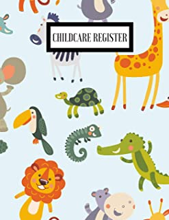 Childcare Register: Sign In And Out Register Record Book  Daily Childcare Record Log  Day Care Keepsake For Daycares, Childminders, Babysitters Nannies And Preschool
