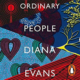 Ordinary People                   By:                                                                                                                                 Diana Evans                               Narrated by:                                                                                                                                 Jennifer Saayeng                      Length: 11 hrs and 46 mins     48 ratings     Overall 3.8