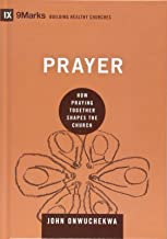 Prayer: How Praying Together Shapes the Church (9Marks: Building Healthy Churches)