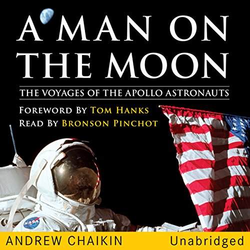 A Man on the Moon: The Voyages of the Apollo Astronauts                   By:                                                                                                                                 Andrew Chaikin                               Narrated by:                                                                                                                                 Bronson Pinchot                      Length: 23 hrs     3,085 ratings     Overall 4.7