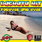 Forever and Ever (Bachata Hit)