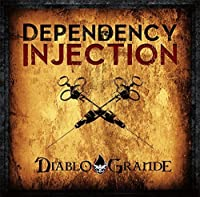 DEPENDENCY INJECTION by DIABLO GRANDE (2014-10-08)