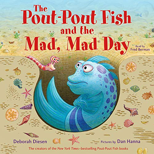 The Pout-Pout Fish and the Mad, Mad Day Audiobook By Deborah Diesen, Dan Hanna cover art