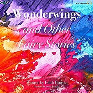 Wonderwings and Other Fairy Stories                   By:                                                                                                                                 Edith Howes                               Narrated by:                                                                                                                                 Lydia Bensky                      Length: 27 mins     Not rated yet     Overall 0.0