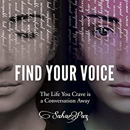 Find Your Voice: The Life You Crave is a Conversation Away by [Sahar Paz]