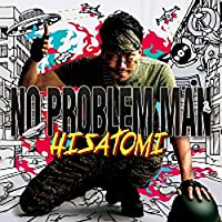 NO PROBLEM MAN CD+DVD付き限定版 HISATOMI