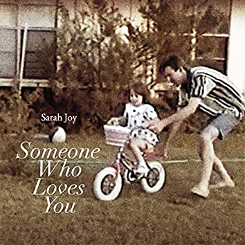 Someone Who Loves You