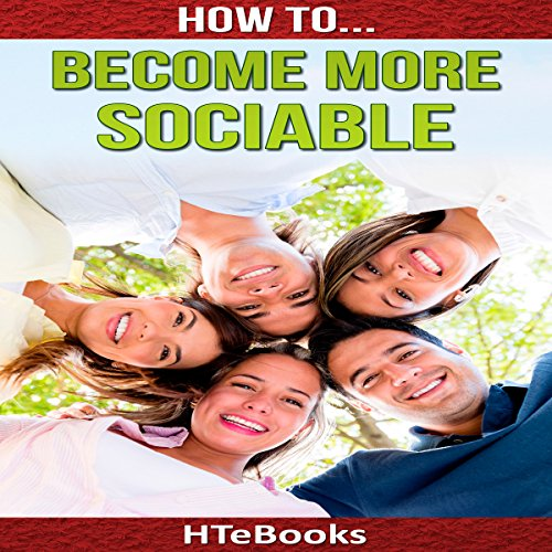 How to Become More Sociable: Quick Start Guide audiobook cover art