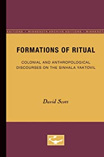 Formations of Ritual: Colonial and Anthropological Discourses on the Sinhala Yaktovil