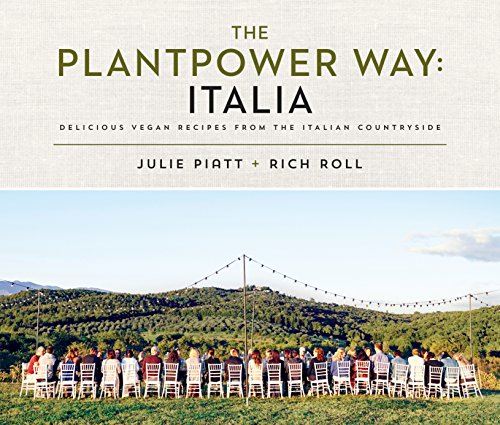 The Plantpower Way: Italia: Delicious Vegan Recipes from the Italian Countryside: A Cookbook