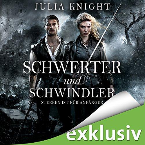 Schwerter und Schwindler: Sterben ist für Anfänger (Die Gilde der Duellanten 1) Titelbild