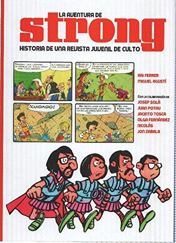 LA AVENTURA DE STRONG: Historia de una Revista Juvenil de Culto - Rai Ferrer (Continuara Comics 2016)
