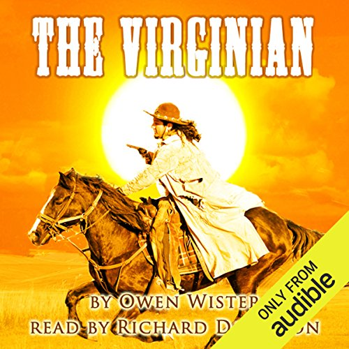 The Virginian                   By:                                                                                                                                 Owen Wister                               Narrated by:                                                                                                                                 Richard Davidson                      Length: 16 hrs and 22 mins     1 rating     Overall 5.0