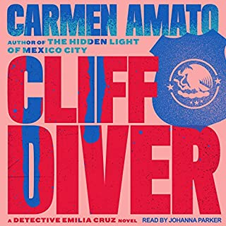 Cliff Diver     Detective Emilia Cruz Mysteries, Book 1              By:                                                                                                                                 Carmen Amato                               Narrated by:                                                                                                                                 Johanna Parker                      Length: 10 hrs and 51 mins     9 ratings     Overall 4.4