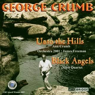 Complete George Crumb Editon, Vol. 7: Unto the Hills, Black Angels