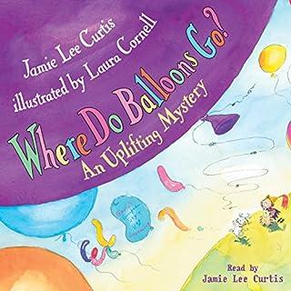 Where Do Balloons Go? audiobook cover art