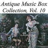 Antique Music Box Collection, Volume 10