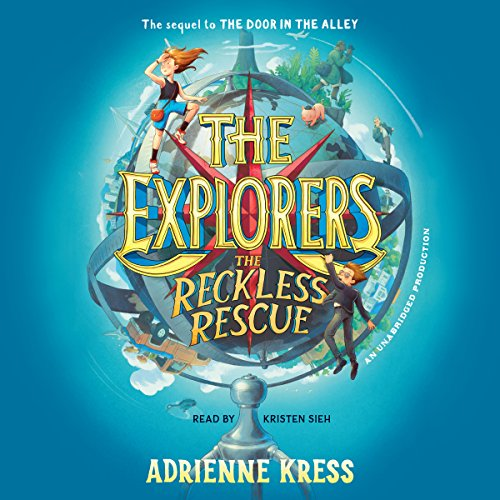 The Explorers: The Reckless Rescue Audiobook By Adrienne Kress cover art