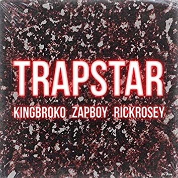 Trappstar X Zapboy X Rickrosei