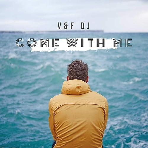 V&F DJ - Come With Me