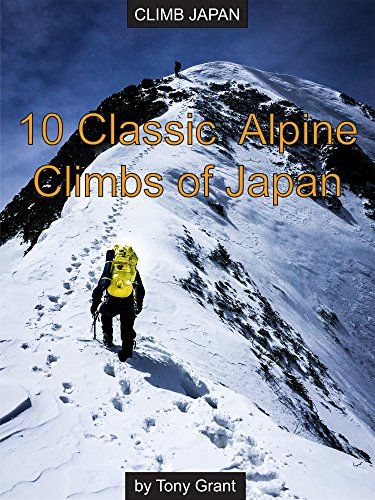10 Classic Alpine Climbs of Japan (Volume 1) (English Edition)