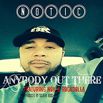 Anybody Out There (feat. NOK & Rocadolla)
