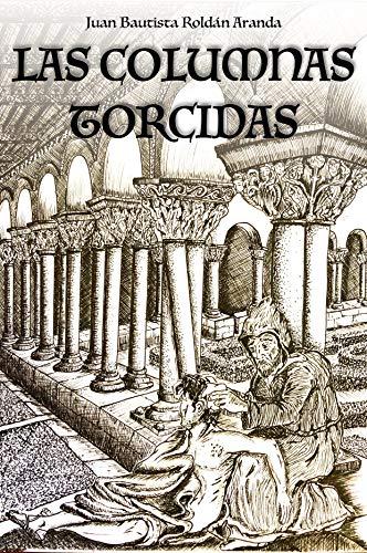 Las columnas torcidas eBook: Roldán Aranda, Juan Bautista: Amazon.es: Tienda Kindle