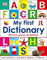 My First Dictionary: 1,000 Words, Pictures and Definitions (Dk)