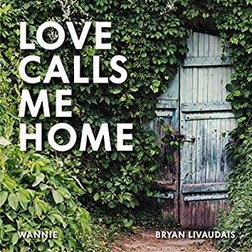 Love Calls Me Home